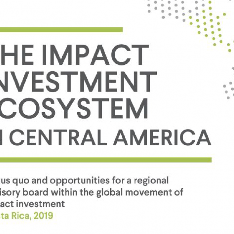 The Impact Investment Ecosystem in Central America
