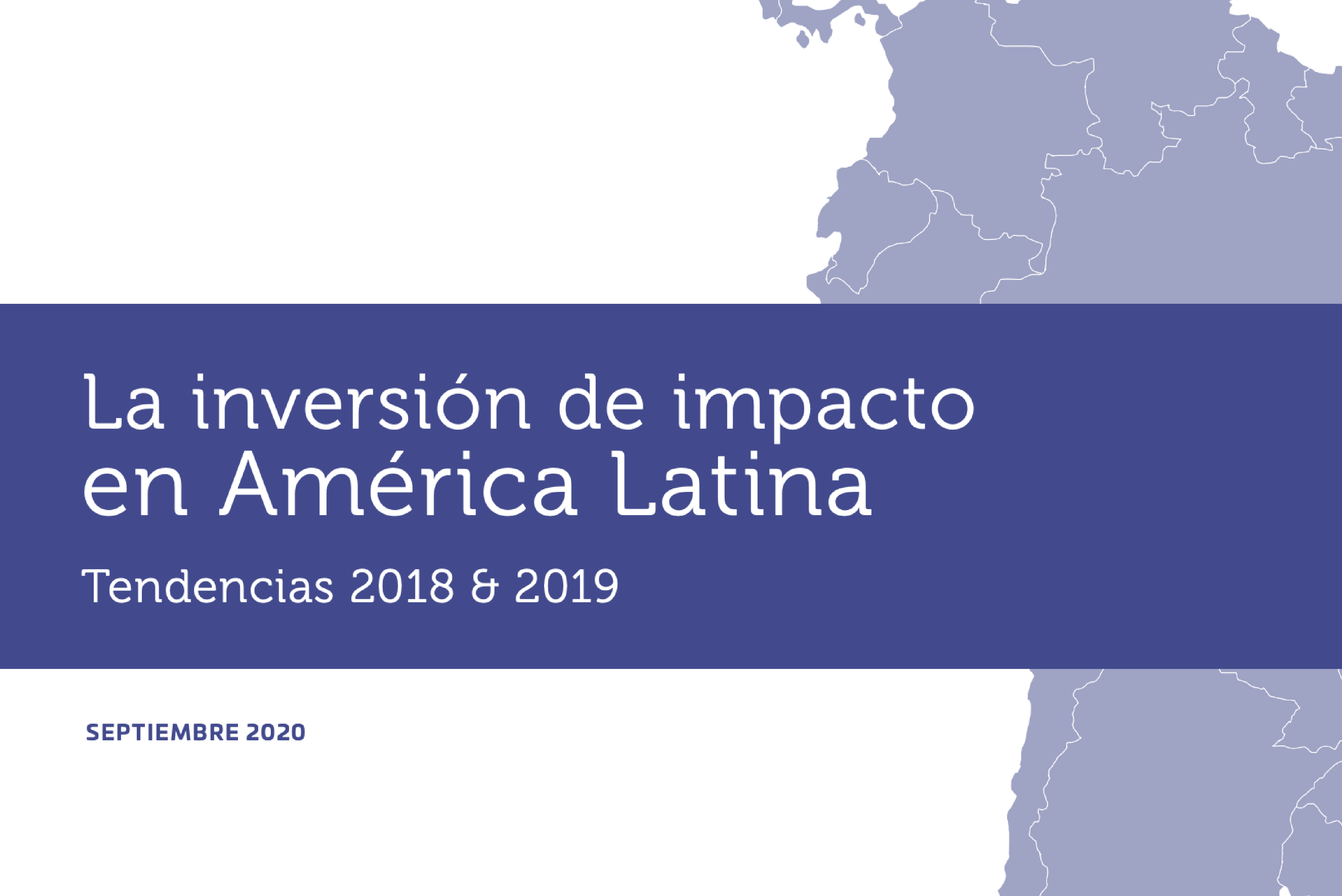 La Inversión de Impacto en América Latina: Tendencias 2018 y 2019